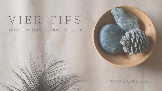 Lakshmi – 4 handige tips om fit de winter door te komen + Ayurvedisch winter recept