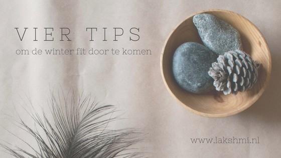 Lakshmi – 4 handige tips om fit de winter door te komen + Ayurvedisch winter recept